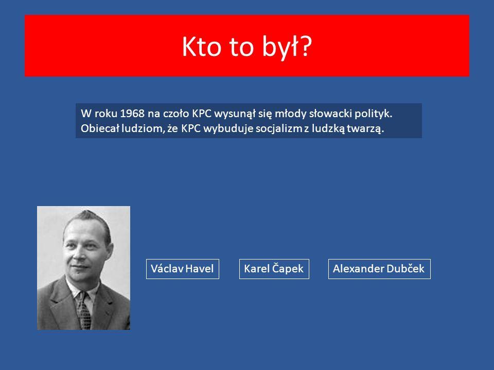 Kto to był. W roku 1968 na czoło KPC wysunął się młody słowacki polityk.