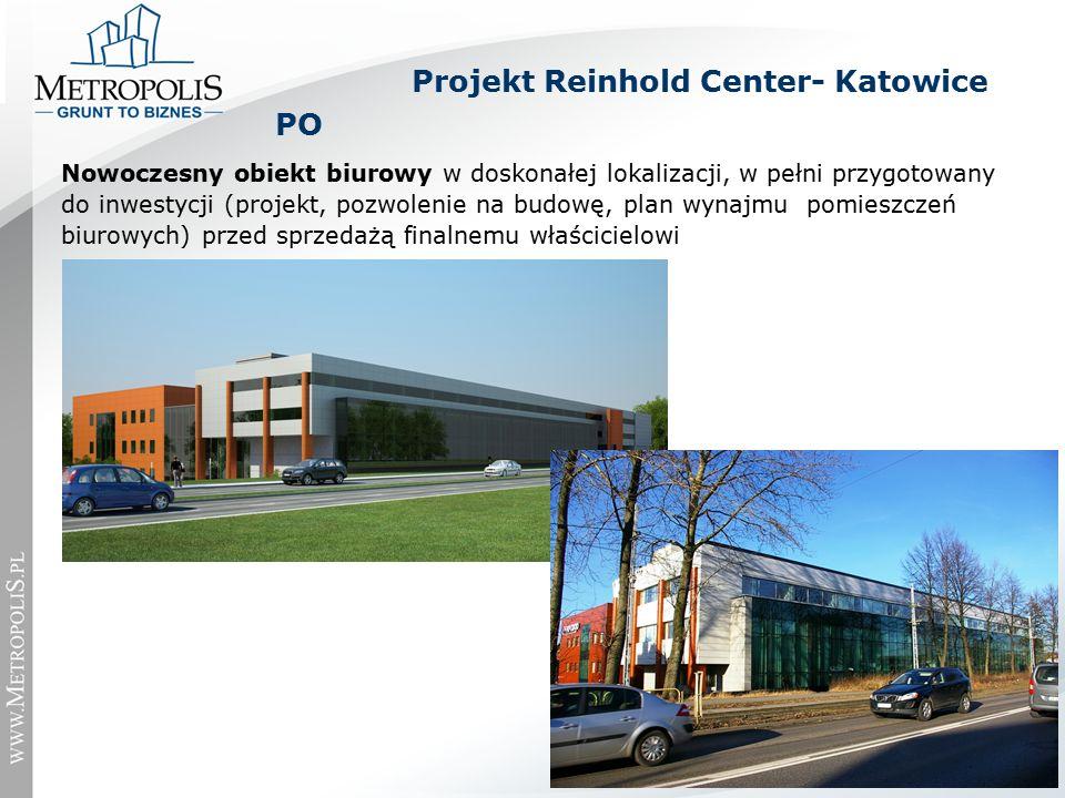 Nowoczesny obiekt biurowy w doskonałej lokalizacji, w pełni przygotowany do inwestycji (projekt, pozwolenie na budowę, plan wynajmu pomieszczeń biurowych) przed sprzedażą finalnemu właścicielowi PO Projekt Reinhold Center- Katowice