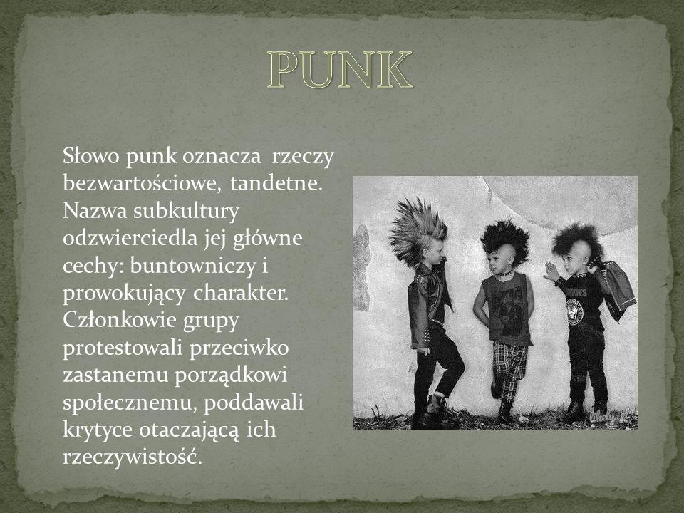 Słowo punk oznacza rzeczy bezwartościowe, tandetne.
