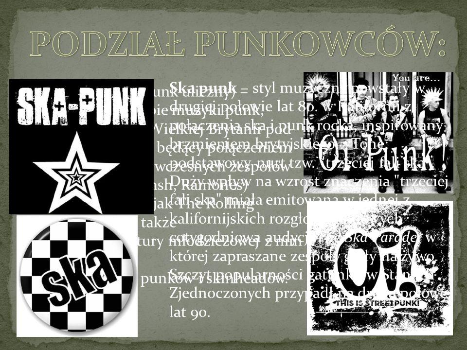 Oi!, street punk (punk uliczny) – podgatunek w obrębie muzyki punk, zapoczątkowany w Wielkiej Brytanii pod koniec lat 70.