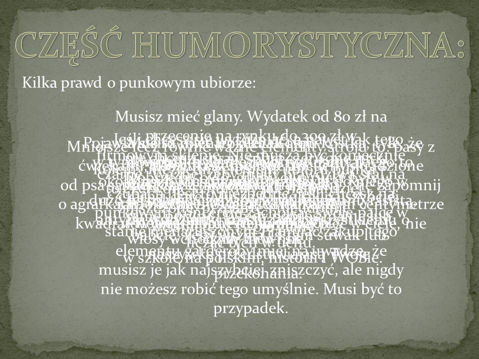 http://nonsensopedia.wikia.com/wiki/Punki http://kakaooo.wordpress.com/punki/ http://portalwiedzy.onet.pl/38373,,,,subkultura,haslo.html http://pl.wikipedia.org/wiki/Oi.
