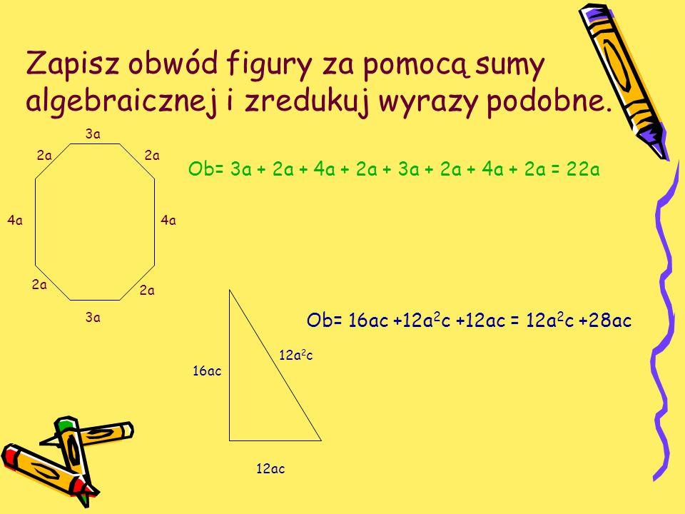 Zapisz obwód figury za pomocą sumy algebraicznej i zredukuj wyrazy podobne.
