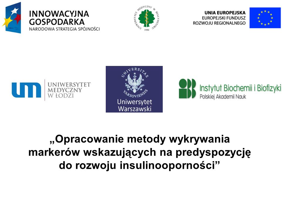 """""""Opracowanie metody wykrywania markerów wskazujących na predyspozycję do rozwoju insulinooporności"""