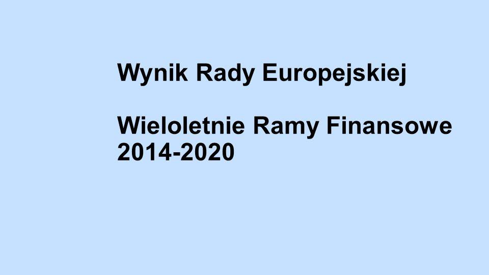 Wynik Rady Europejskiej Wieloletnie Ramy Finansowe 2014-2020