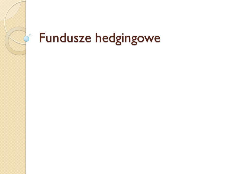 Fundusz hedgingowy - definicja Fundusz hedgingowy (z ang.