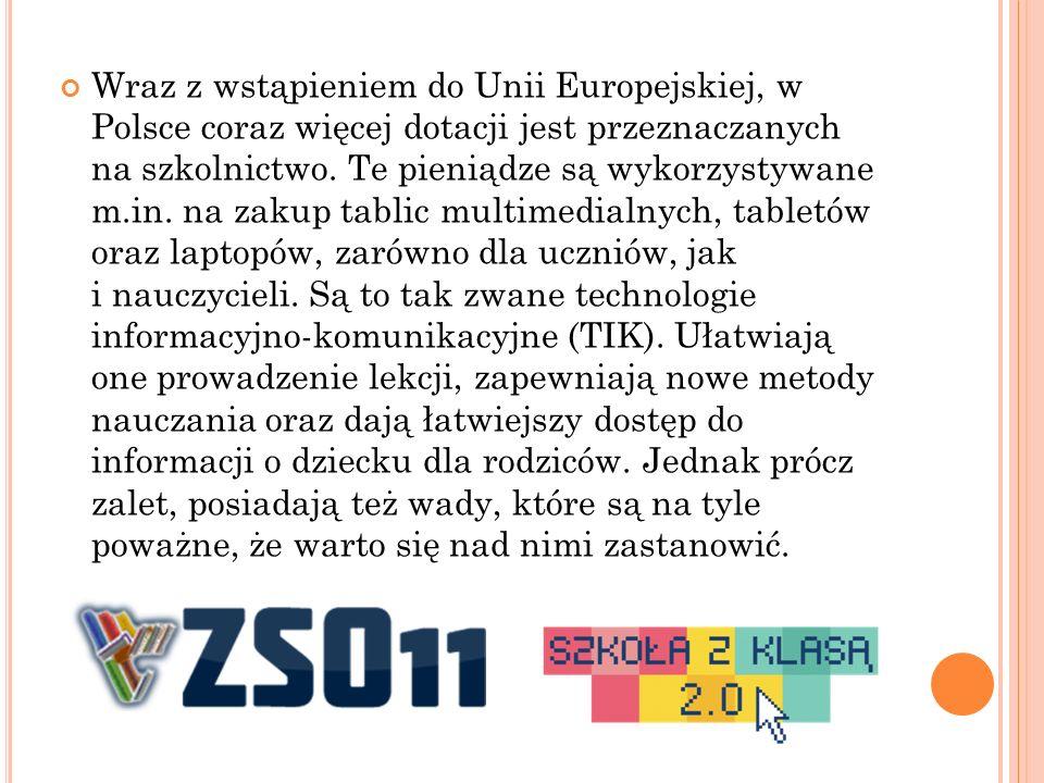 Wraz z wstąpieniem do Unii Europejskiej, w Polsce coraz więcej dotacji jest przeznaczanych na szkolnictwo.
