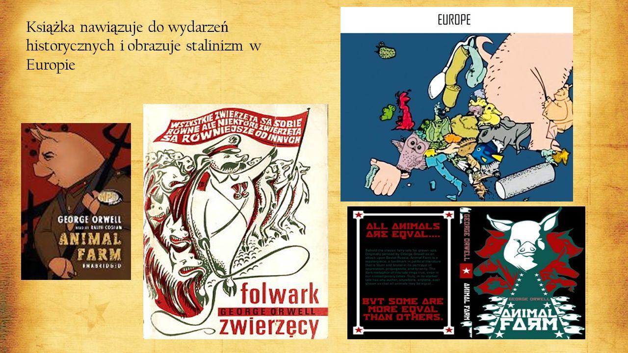Ksi ąż ka nawi ą zuje do wydarze ń historycznych i obrazuje stalinizm w Europie