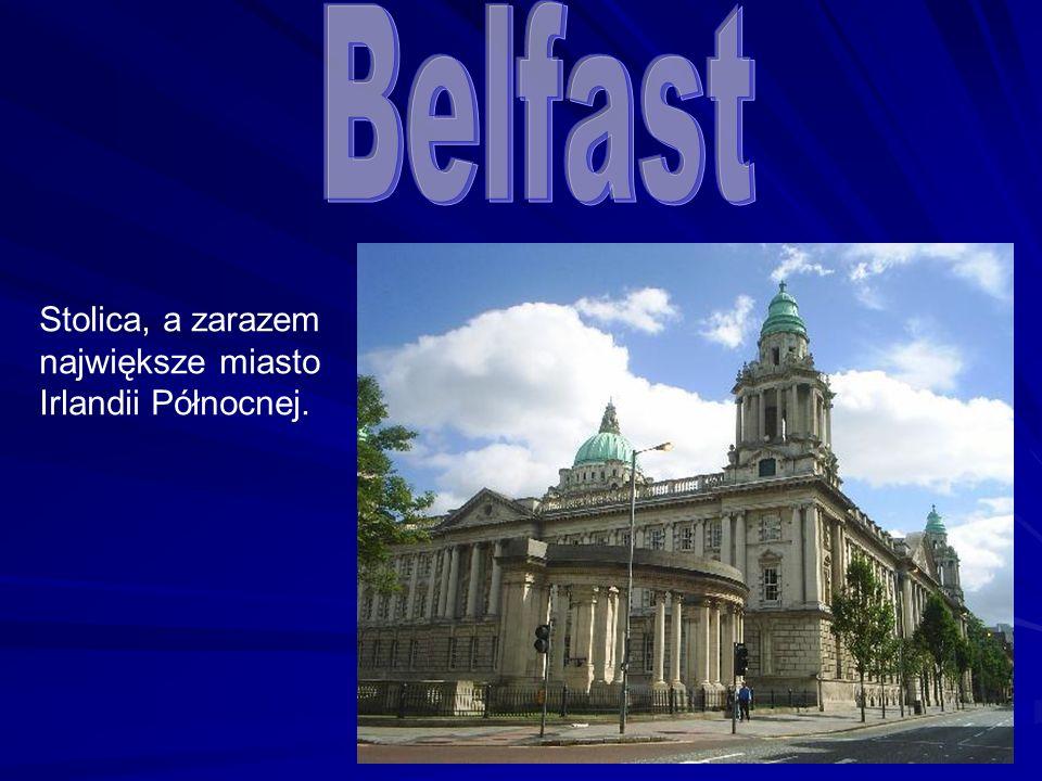 Stolica, a zarazem największe miasto Irlandii Północnej.