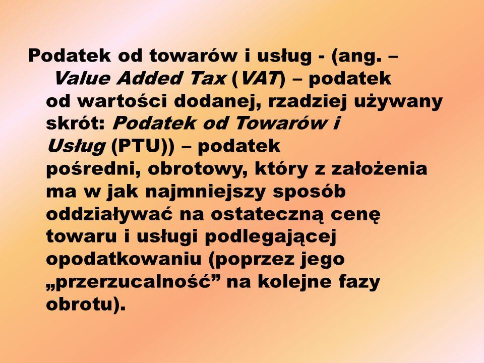 Podatek od towarów i usług - (ang.