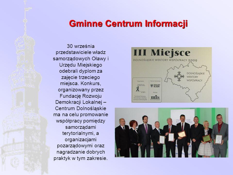 Gminne Centrum Informacji 30 września przedstawiciele władz samorządowych Oławy i Urzędu Miejskiego odebrali dyplom za zajęcie trzeciego miejsca.