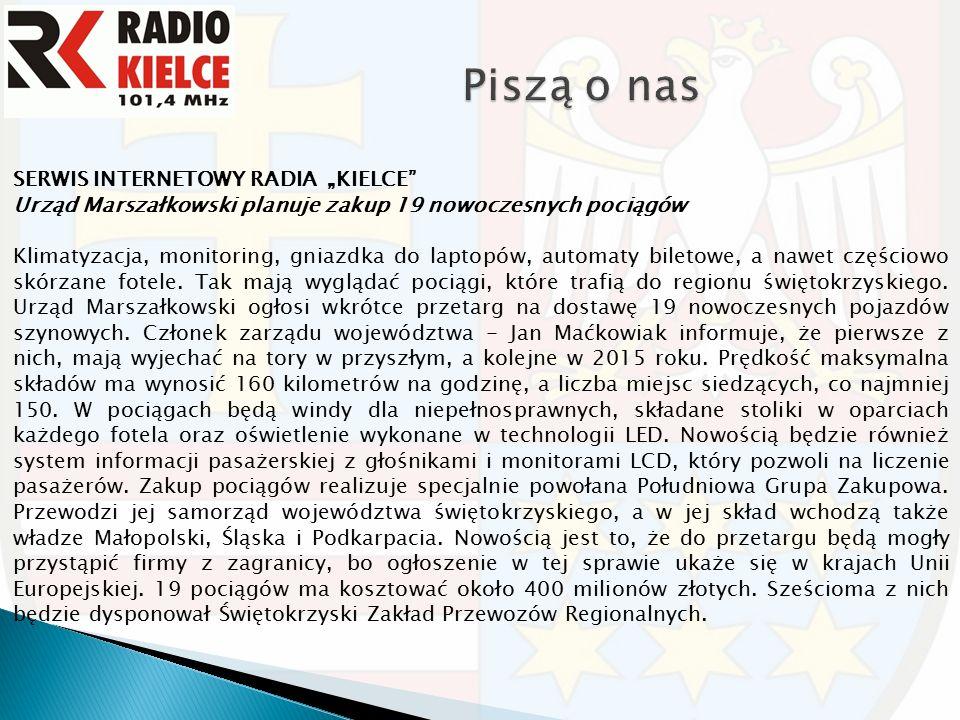 """SERWIS INTERNETOWY RADIA """"KIELCE Urząd Marszałkowski planuje zakup 19 nowoczesnych pociągów Klimatyzacja, monitoring, gniazdka do laptopów, automaty biletowe, a nawet częściowo skórzane fotele."""