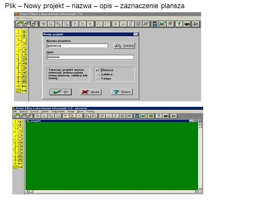 Plik – Nowy projekt – nazwa – opis – zaznaczenie plansza