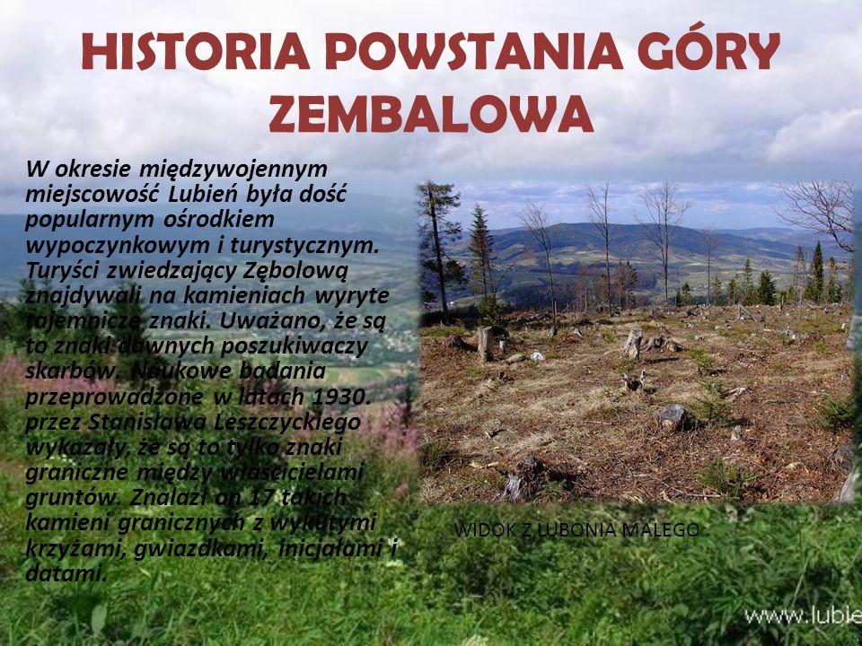 NAZWA GÓRY ZEMBALOWA Góra w nazewnictwie miejscowej ludności ma wiele nazw.