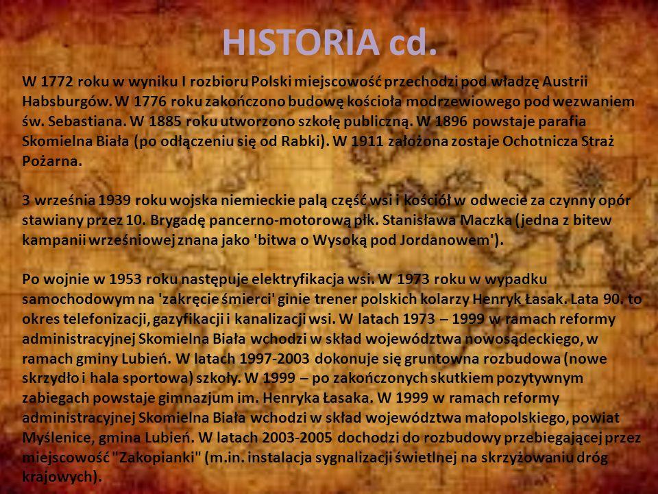 HISTORIA Dane historyczne na temat czasów najdawniejszych są bardzo skąpe.