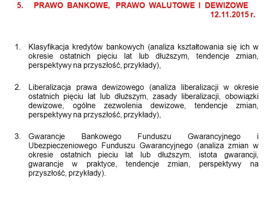 5. PRAWO BANKOWE, PRAWO WALUTOWE I DEWIZOWE 12.11.2015 r. 1.Klasyfikacja kredytów bankowych (analiza kształtowania się ich w okresie ostatnich pięciu