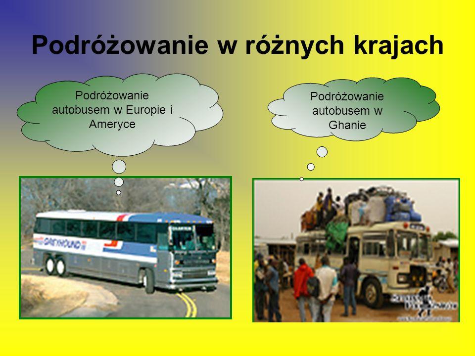 Podróżowanie w różnych krajach Podróżowanie autobusem w Europie i Ameryce Podróżowanie autobusem w Ghanie