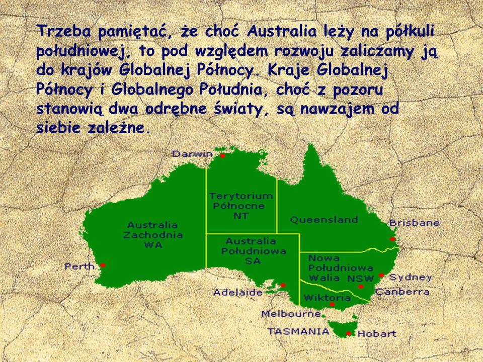 Trzeba pamiętać, że choć Australia leży na półkuli południowej, to pod względem rozwoju zaliczamy ją do krajów Globalnej Północy. Kraje Globalnej Półn