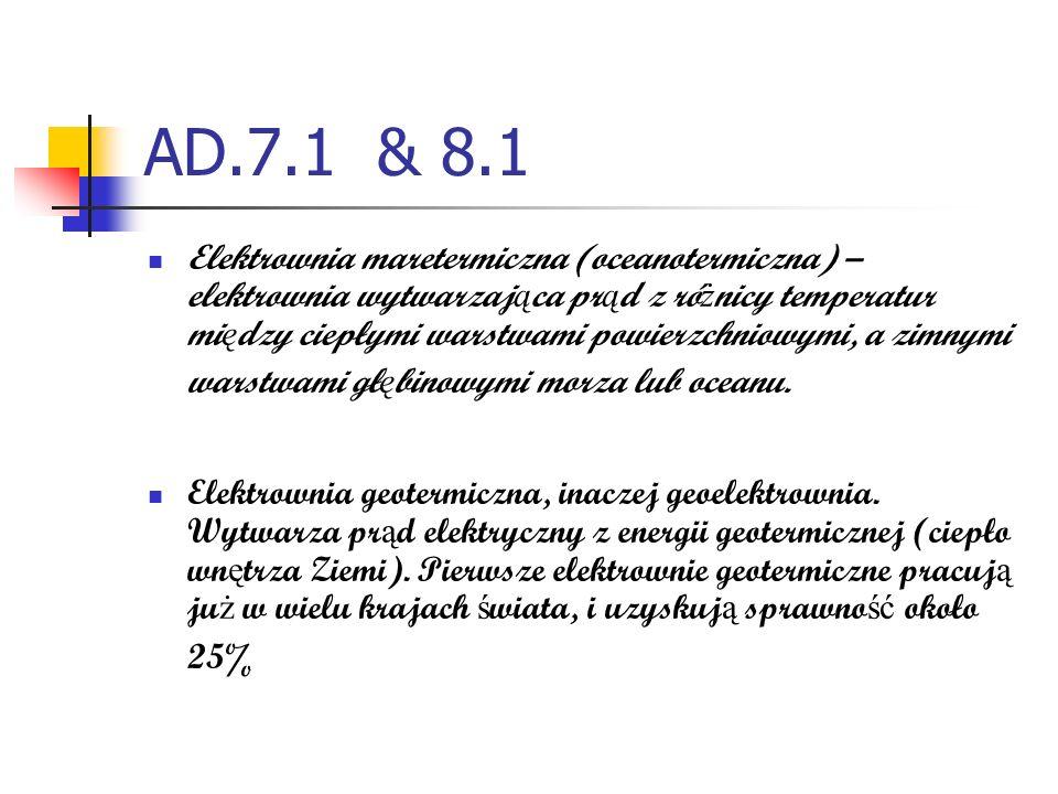 AD.7.1 & 8.1 Elektrownia maretermiczna (oceanotermiczna) – elektrownia wytwarzaj ą ca pr ą d z ró ż nicy temperatur mi ę dzy ciepłymi warstwami powier