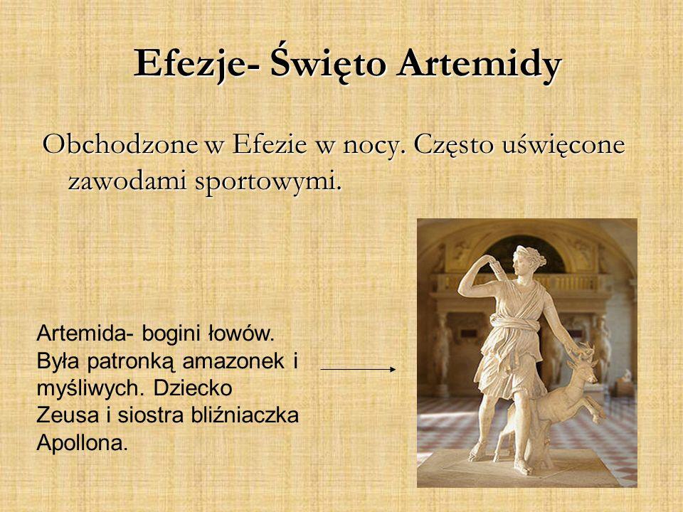Efezje- Święto Artemidy Obchodzone w Efezie w nocy.