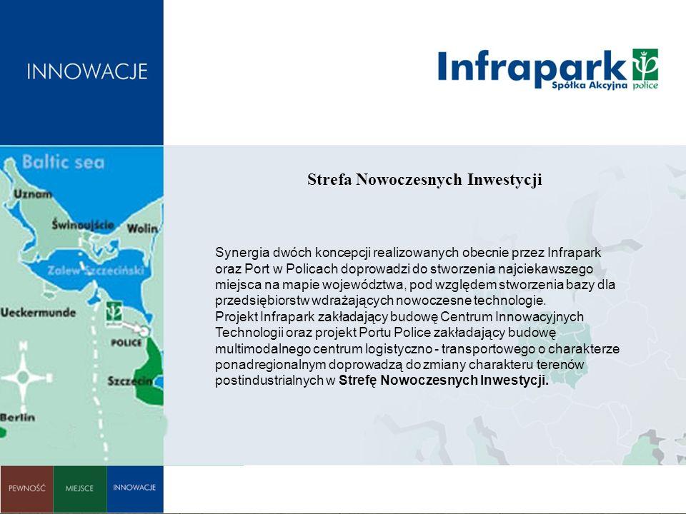 Strefa Nowoczesnych Inwestycji Synergia dwóch koncepcji realizowanych obecnie przez Infrapark oraz Port w Policach doprowadzi do stworzenia najciekawszego miejsca na mapie województwa, pod względem stworzenia bazy dla przedsiębiorstw wdrażających nowoczesne technologie.