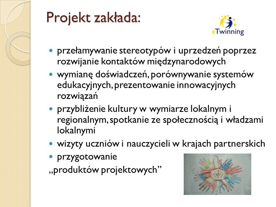 """Projekt zakłada: przełamywanie stereotypów i uprzedzeń poprzez rozwijanie kontaktów międzynarodowych wymianę doświadczeń, porównywanie systemów edukacyjnych, prezentowanie innowacyjnych rozwiązań przybliżenie kultury w wymiarze lokalnym i regionalnym, spotkanie ze społecznością i władzami lokalnymi wizyty uczniów i nauczycieli w krajach partnerskich przygotowanie """"produktów projektowych"""