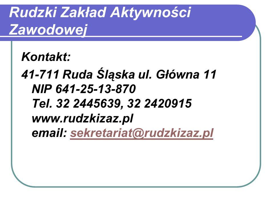 Rudzki Zakład Aktywności Zawodowej Kontakt: 41-711 Ruda Śląska ul.