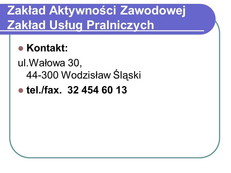 Zakład Aktywności Zawodowej Zakład Usług Pralniczych Kontakt: ul.Wałowa 30, 44-300 Wodzisław Śląski tel./fax.