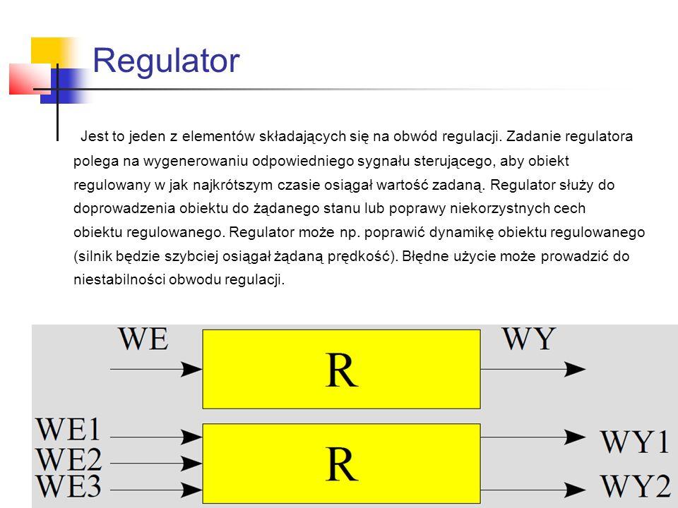 Regulator Jest to jeden z elementów składających się na obwód regulacji.