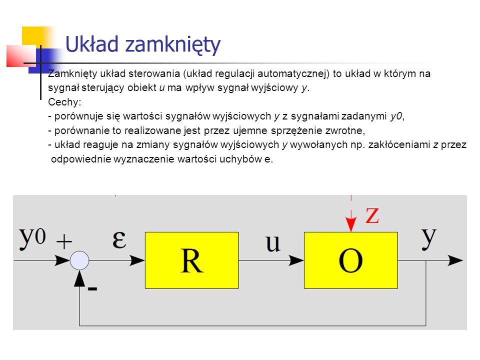 Układ zamknięty Zamknięty układ sterowania (układ regulacji automatycznej) to układ w którym na sygnał sterujący obiekt u ma wpływ sygnał wyjściowy y.