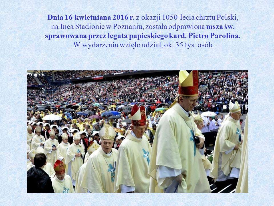Dnia 16 kwietniana 2016 r. z okazji 1050-lecia chrztu Polski, na Inea Stadionie w Poznaniu, została odprawiona msza św. sprawowana przez legata papies