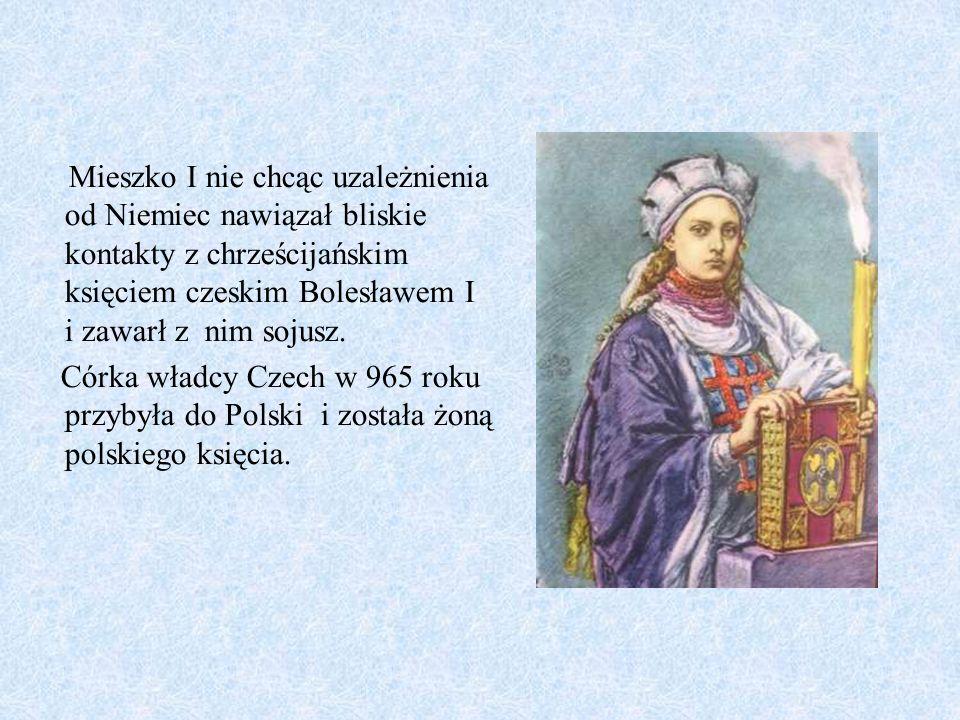 Mieszko I nie chcąc uzależnienia od Niemiec nawiązał bliskie kontakty z chrześcijańskim księciem czeskim Bolesławem I i zawarł z nim sojusz.