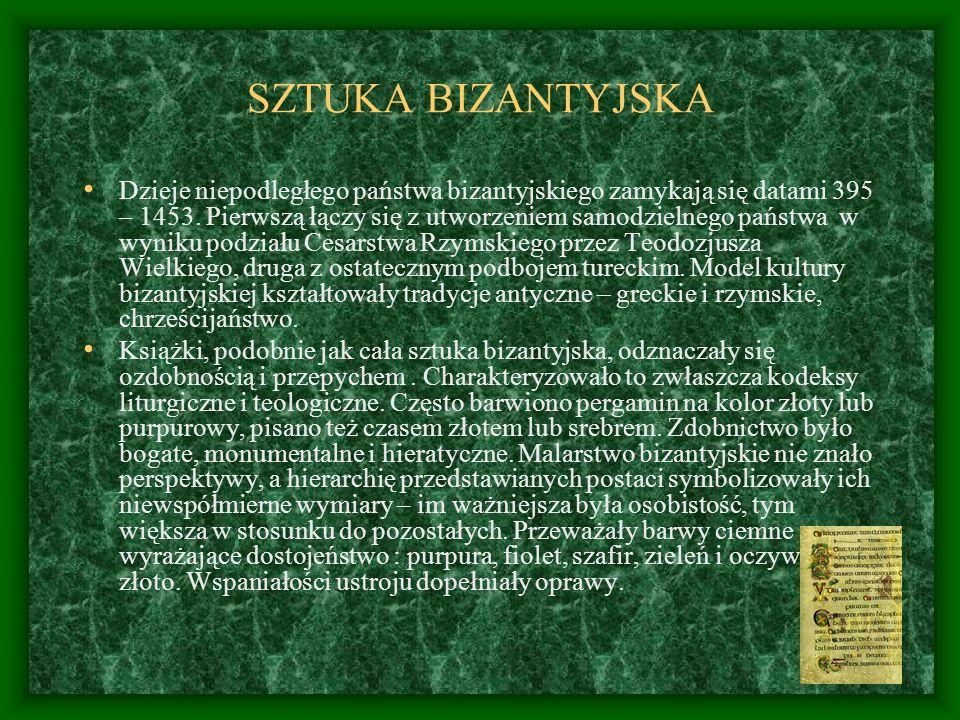 SZTUKA BIZANTYJSKA Dzieje niepodległego państwa bizantyjskiego zamykają się datami 395 – 1453. Pierwszą łączy się z utworzeniem samodzielnego państwa