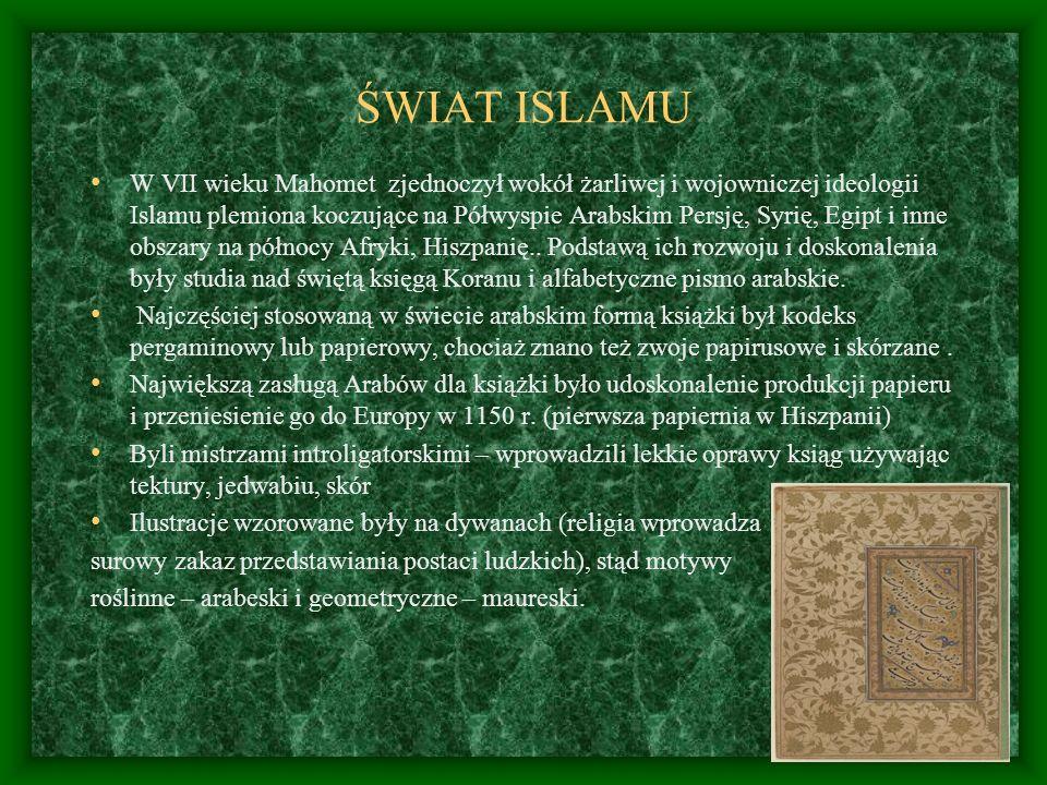 ŚWIAT ISLAMU W VII wieku Mahomet zjednoczył wokół żarliwej i wojowniczej ideologii Islamu plemiona koczujące na Półwyspie Arabskim Persję, Syrię, Egip
