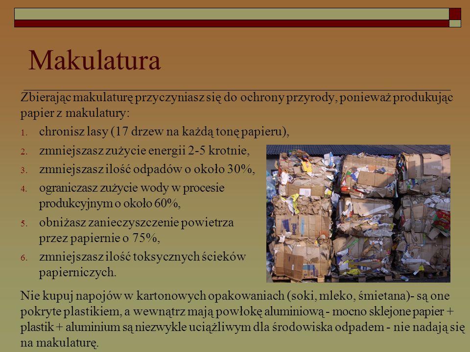 Zbierając makulaturę przyczyniasz się do ochrony przyrody, ponieważ produkując papier z makulatury: 1.