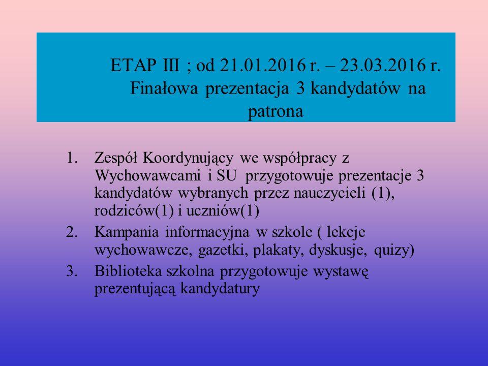ETAP III ; od 21.01.2016 r. – 23.03.2016 r.