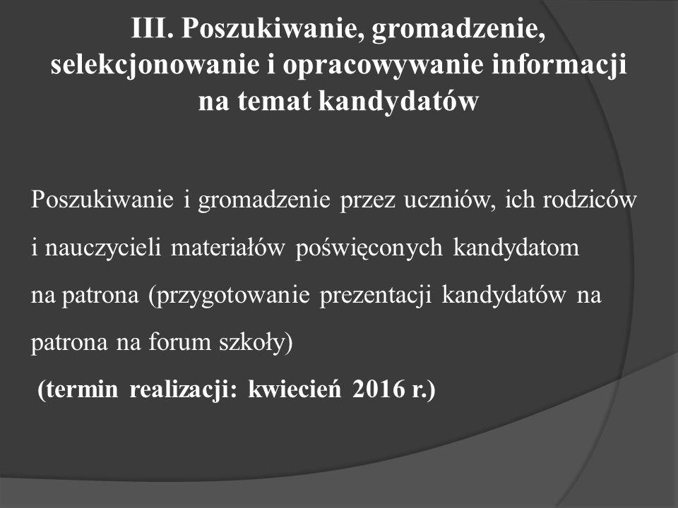 IV.Prezentacja kandydatów na patrona Przygotowanie wystaw poświęconych danemu kandydatowi.