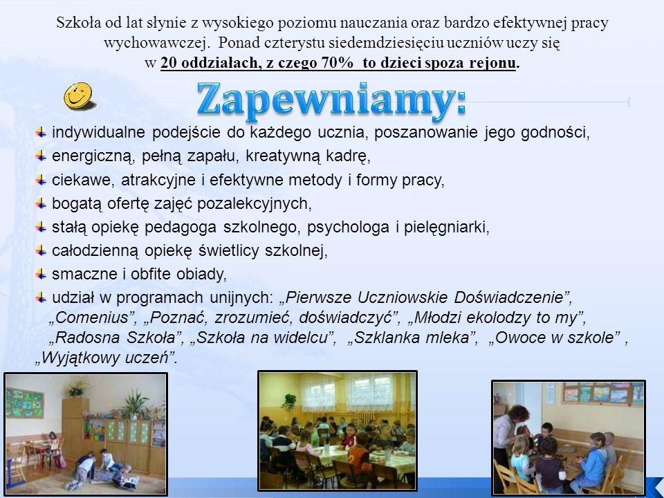 """indywidualne podejście do każdego ucznia, poszanowanie jego godności, energiczną, pełną zapału, kreatywną kadrę, ciekawe, atrakcyjne i efektywne metody i formy pracy, bogatą ofertę zajęć pozalekcyjnych, stałą opiekę pedagoga szkolnego, psychologa i pielęgniarki, całodzienną opiekę świetlicy szkolnej, smaczne i obfite obiady, udział w programach unijnych: """"Pierwsze Uczniowskie Doświadczenie , """"Comenius , """"Poznać, zrozumieć, doświadczyć , """"Młodzi ekolodzy to my , """"Radosna Szkoła , """"Szkoła na widelcu , """"Szklanka mleka , """"Owoce w szkole , """"Wyjątkowy uczeń ."""