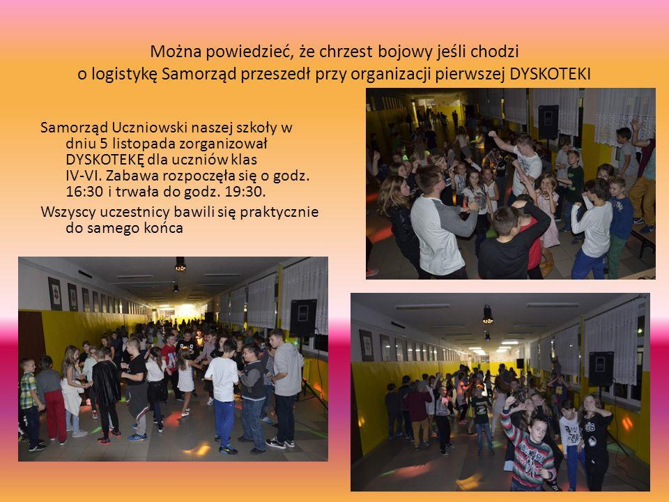 Można powiedzieć, że chrzest bojowy jeśli chodzi o logistykę Samorząd przeszedł przy organizacji pierwszej DYSKOTEKI Samorząd Uczniowski naszej szkoły w dniu 5 listopada zorganizował DYSKOTEKĘ dla uczniów klas IV-VI.