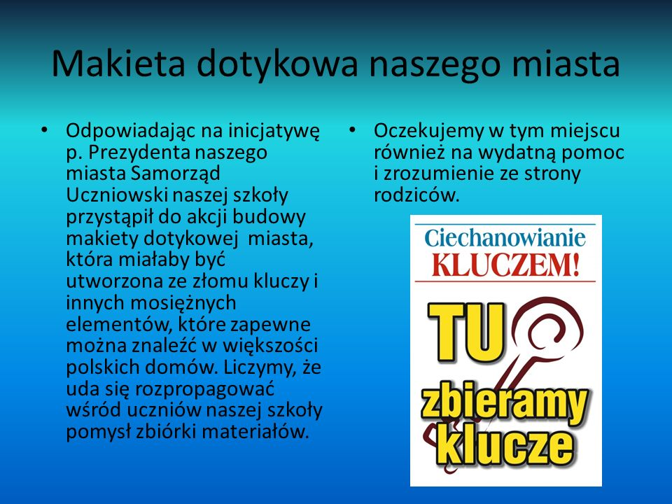 Makieta dotykowa naszego miasta Odpowiadając na inicjatywę p.