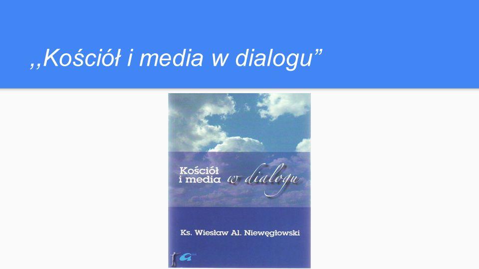 ,,Kościół i media w dialogu