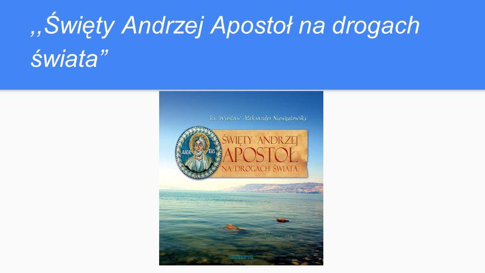 ,,Święty Andrzej Apostoł na drogach świata