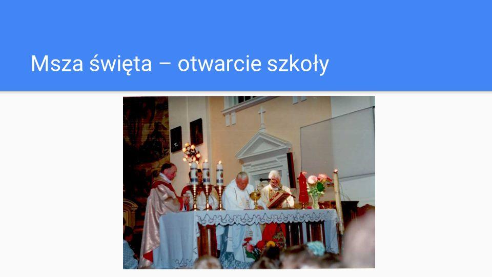 Msza święta – otwarcie szkoły