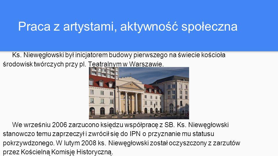 Praca z artystami, aktywność społeczna Ks.