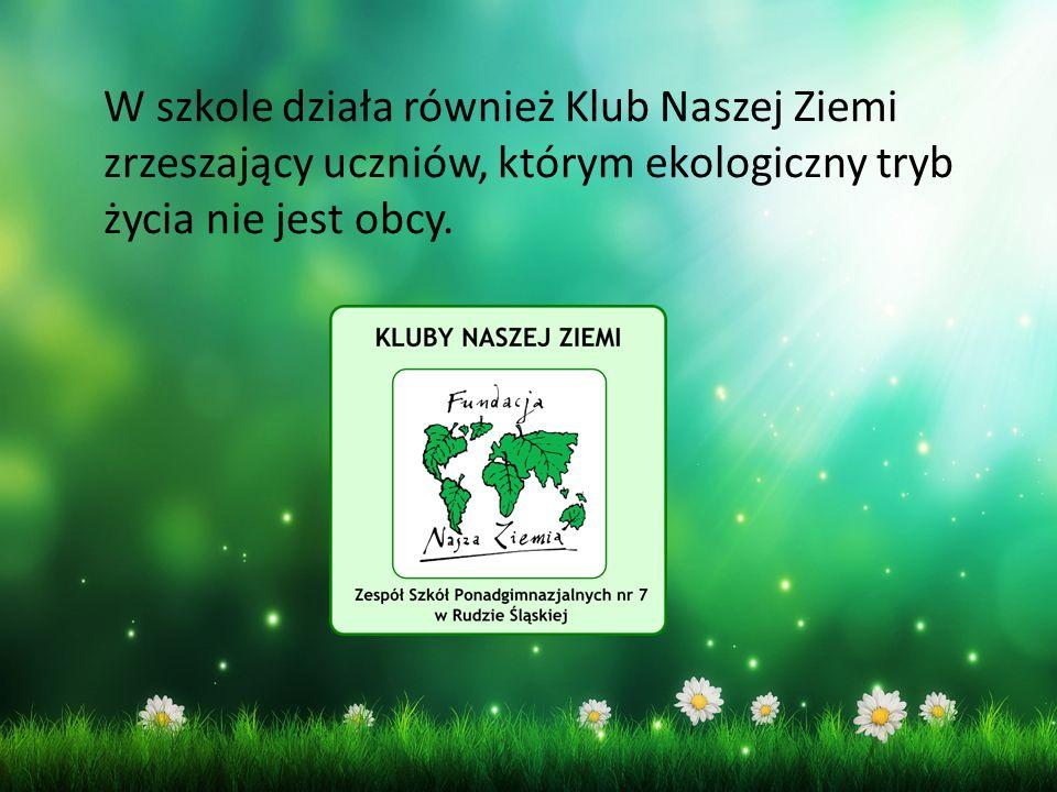 W szkole działa również Klub Naszej Ziemi zrzeszający uczniów, którym ekologiczny tryb życia nie jest obcy.
