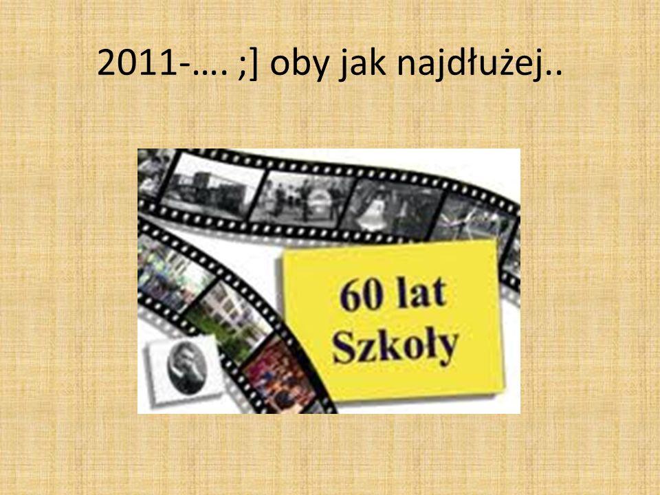2011-…. ;] oby jak najdłużej..