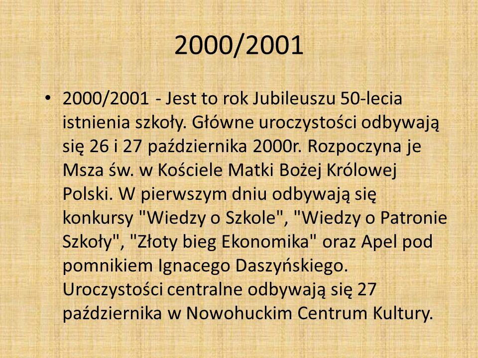 2000/2001 2000/2001 - Jest to rok Jubileuszu 50-lecia istnienia szkoły. Główne uroczystości odbywają się 26 i 27 października 2000r. Rozpoczyna je Msz