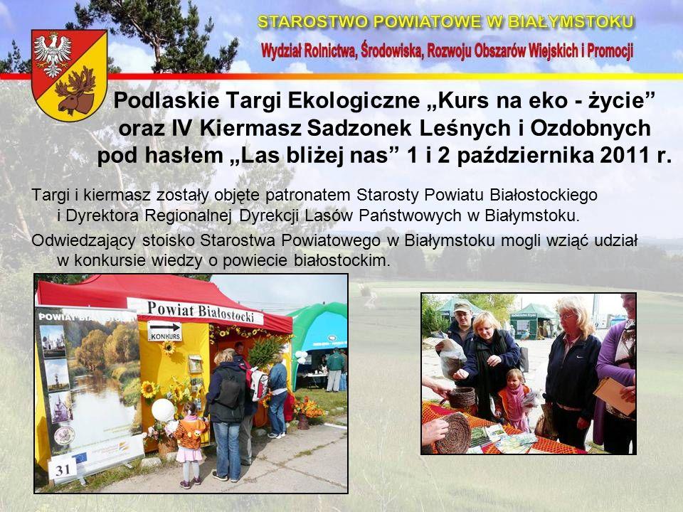 """Podlaskie Targi Ekologiczne """"Kurs na eko - życie oraz IV Kiermasz Sadzonek Leśnych i Ozdobnych pod hasłem """"Las bliżej nas 1 i 2 października 2011 r."""