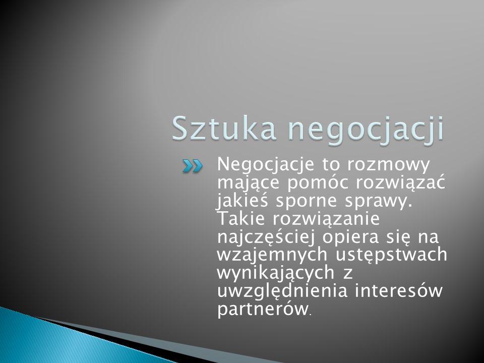 Negocjacje to rozmowy mające pomóc rozwiązać jakieś sporne sprawy.