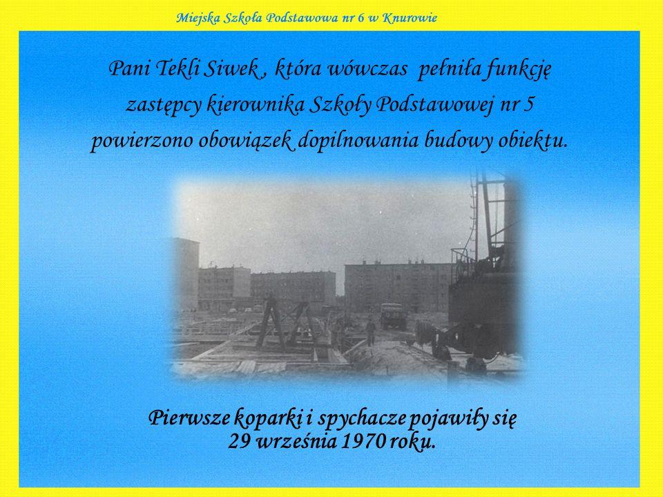 Pierwsze koparki i spychacze pojawiły się 29 września 1970 roku.