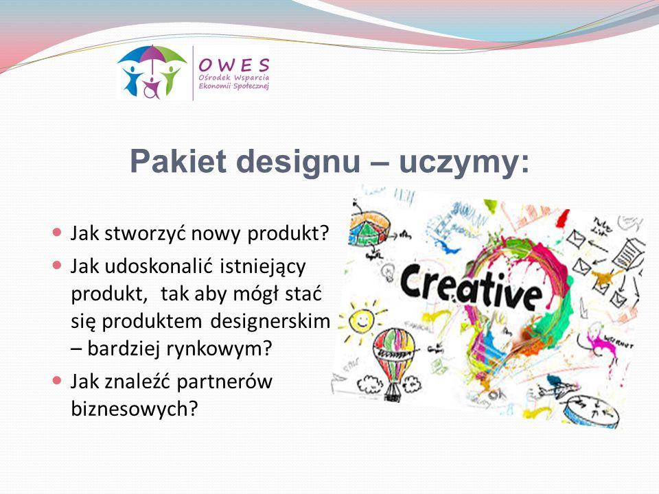 Pakiet designu – uczymy: Jak stworzyć nowy produkt? Jak udoskonalić istniejący produkt, tak aby mógł stać się produktem designerskim – bardziej rynkow